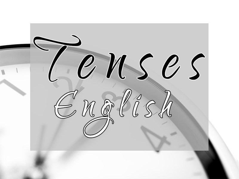 7 thì/thời tiếng Anh và cách hiểu đơn giản, logic